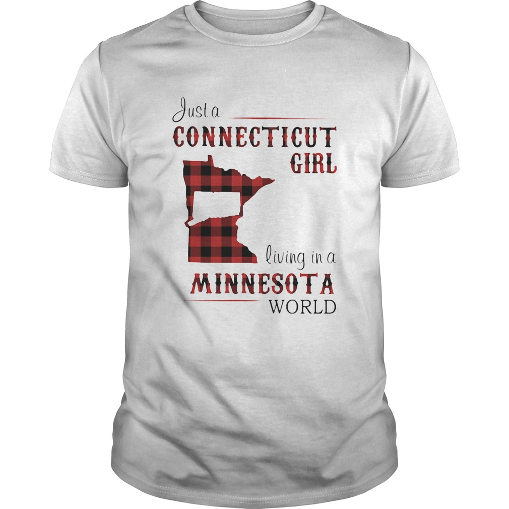 Just a connecticut girl living in a minnesota world map  Unisex