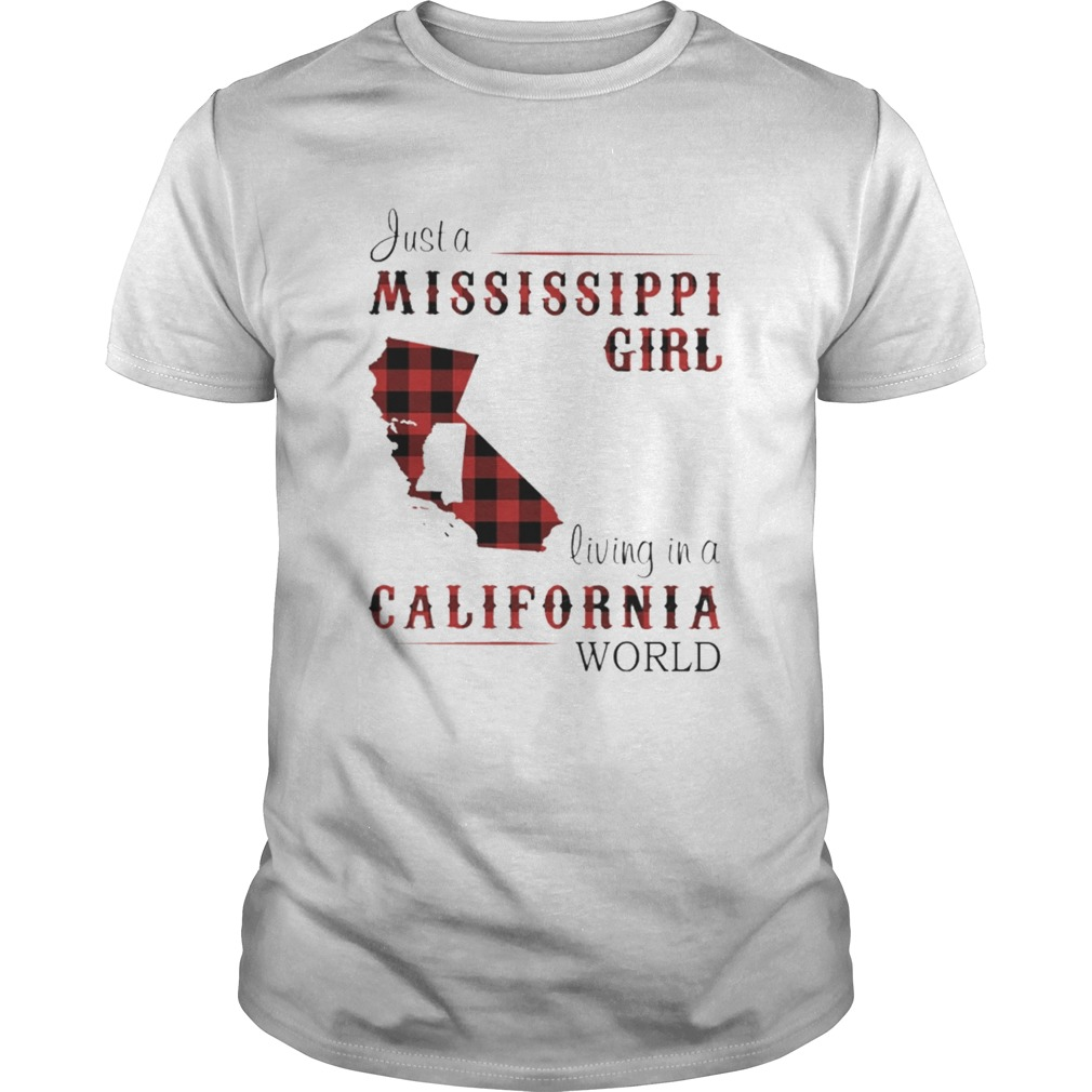 Just a mississippi girl living in a california world  Unisex