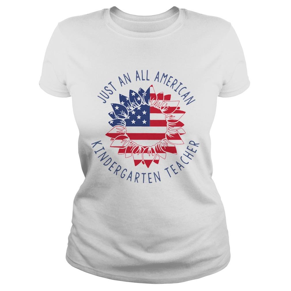 Just An All American Kindergarten Teacher  Classic Ladies