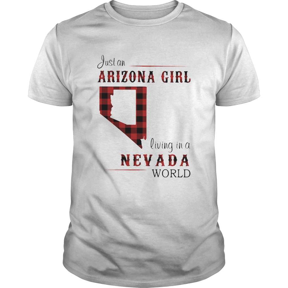 Just an arizona girl living in a nevada world map  Unisex