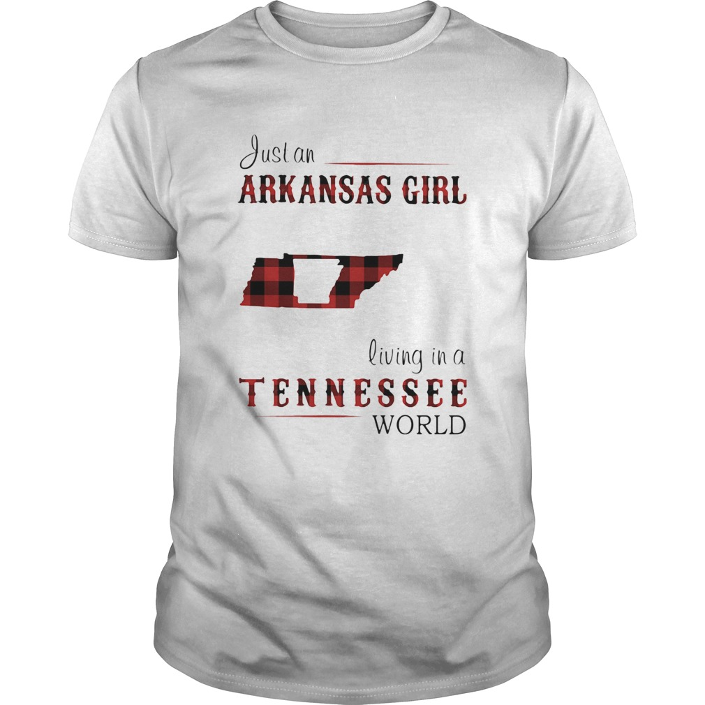 Just an arkansas girl living in a Tennessee world map  Unisex