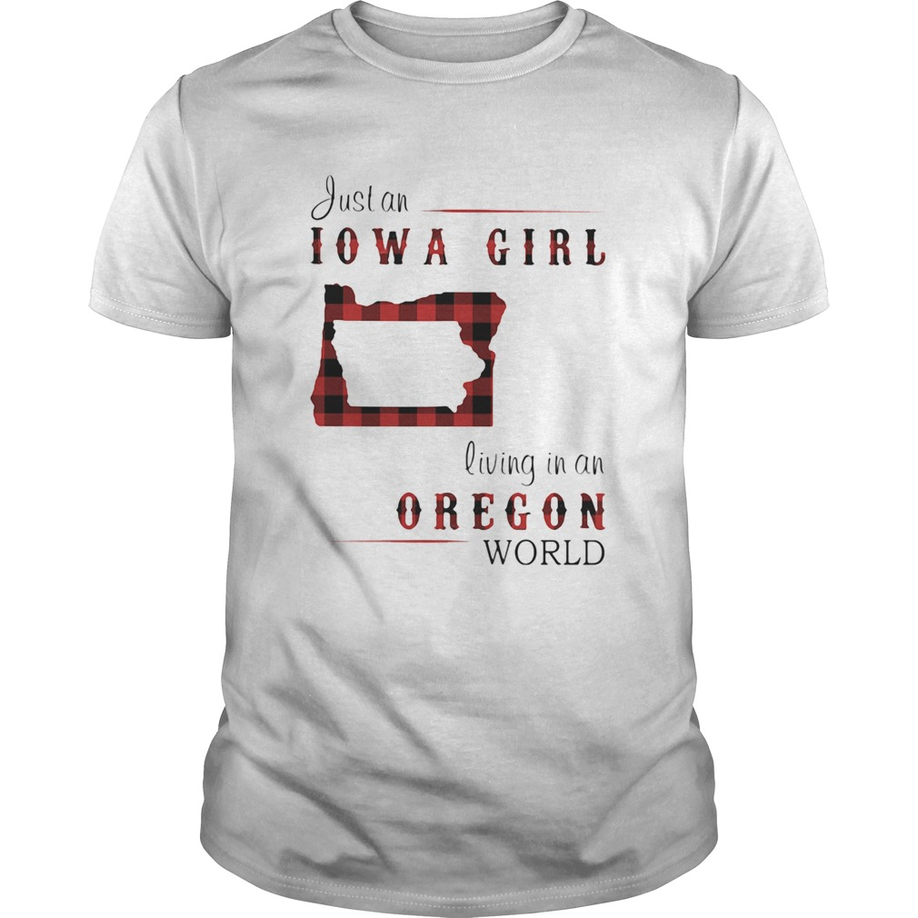 Just an iowa girl living in an oregon world map  Unisex