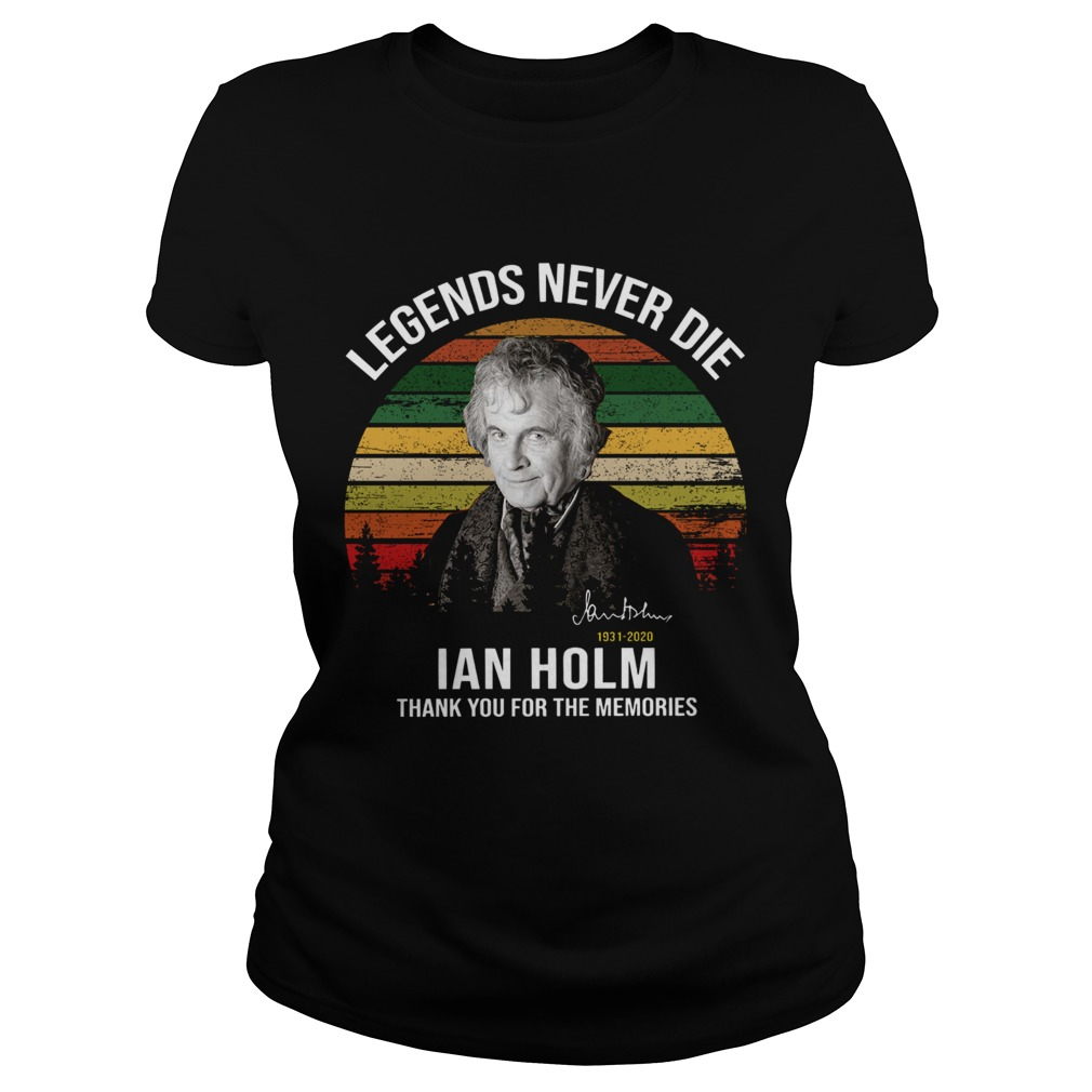 Legends Never Die Ian Holm 1931 2020 Thank You For The Memories Signature  Classic Ladies