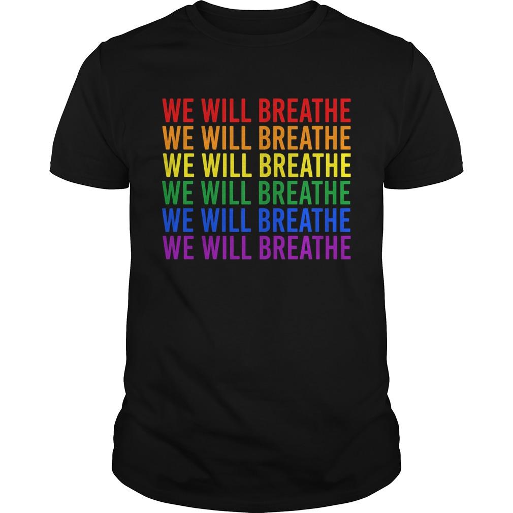 Lgbt we will breathe  Unisex