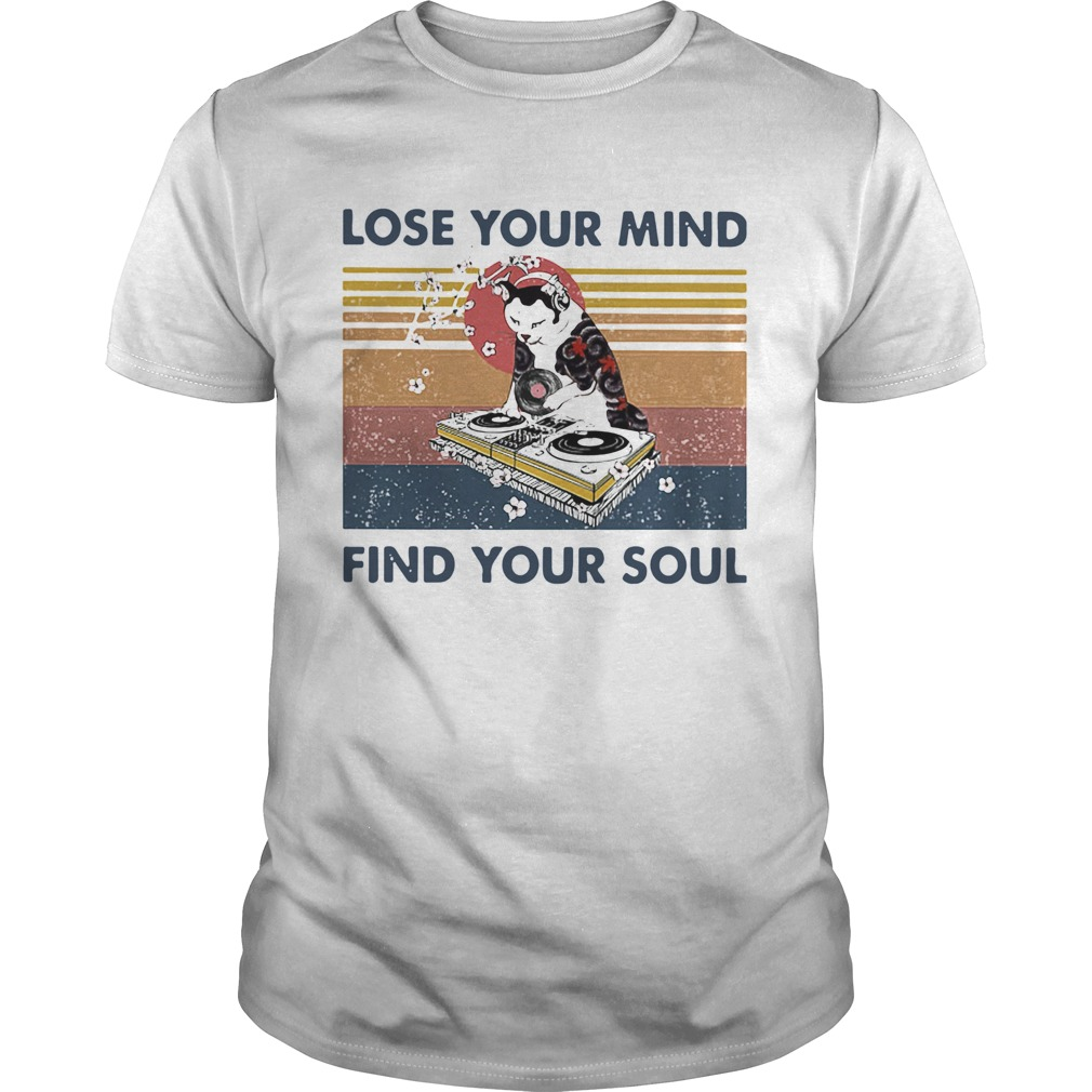 Lose Your Mind Find Your Soul Cat DJ Vintage  Unisex
