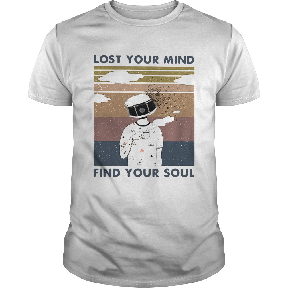 Lost Your Mind Find Your Soul Vintage  Unisex