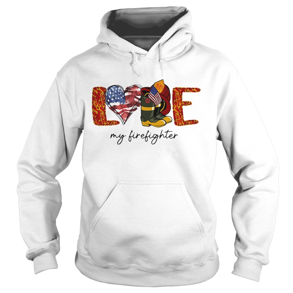 Love my firefighter fire american flag independence day  Hoodie