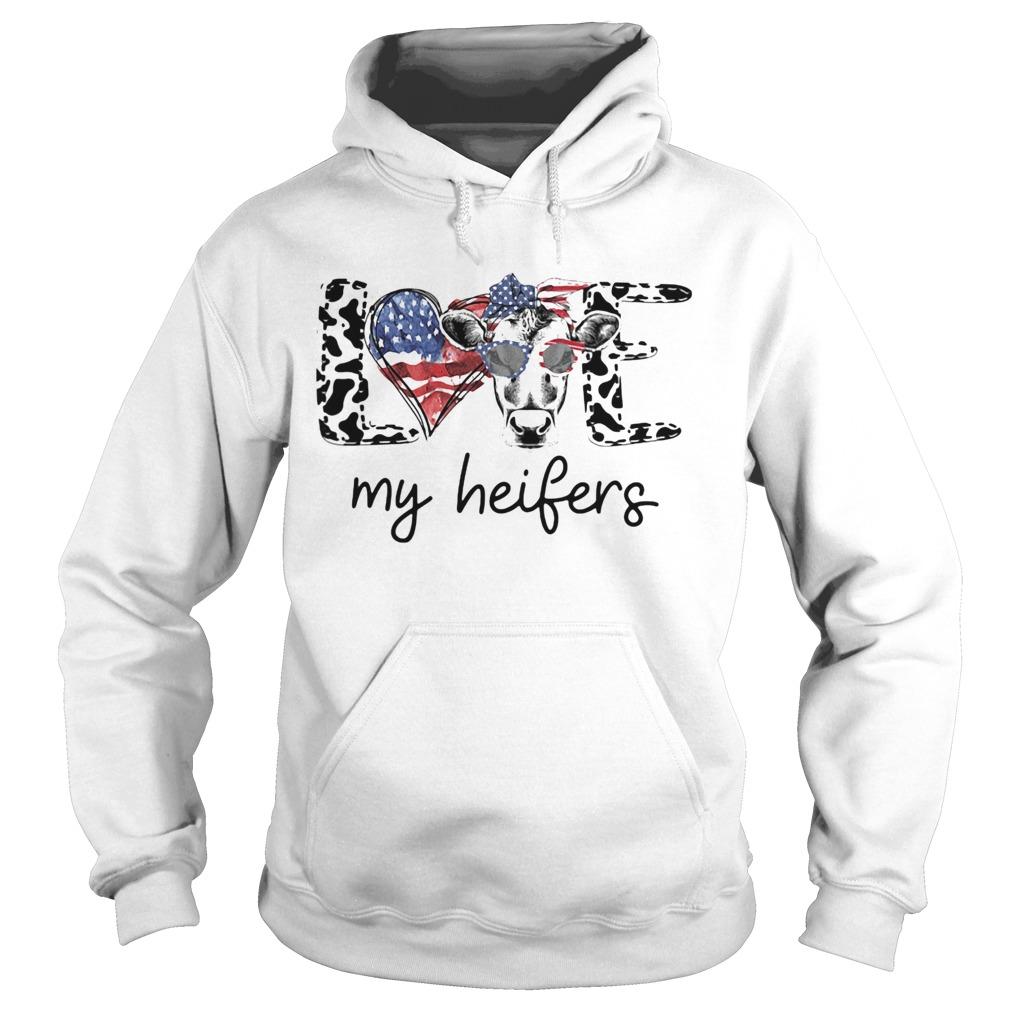 Love my heifers heart American flag veteran Independence day  Hoodie