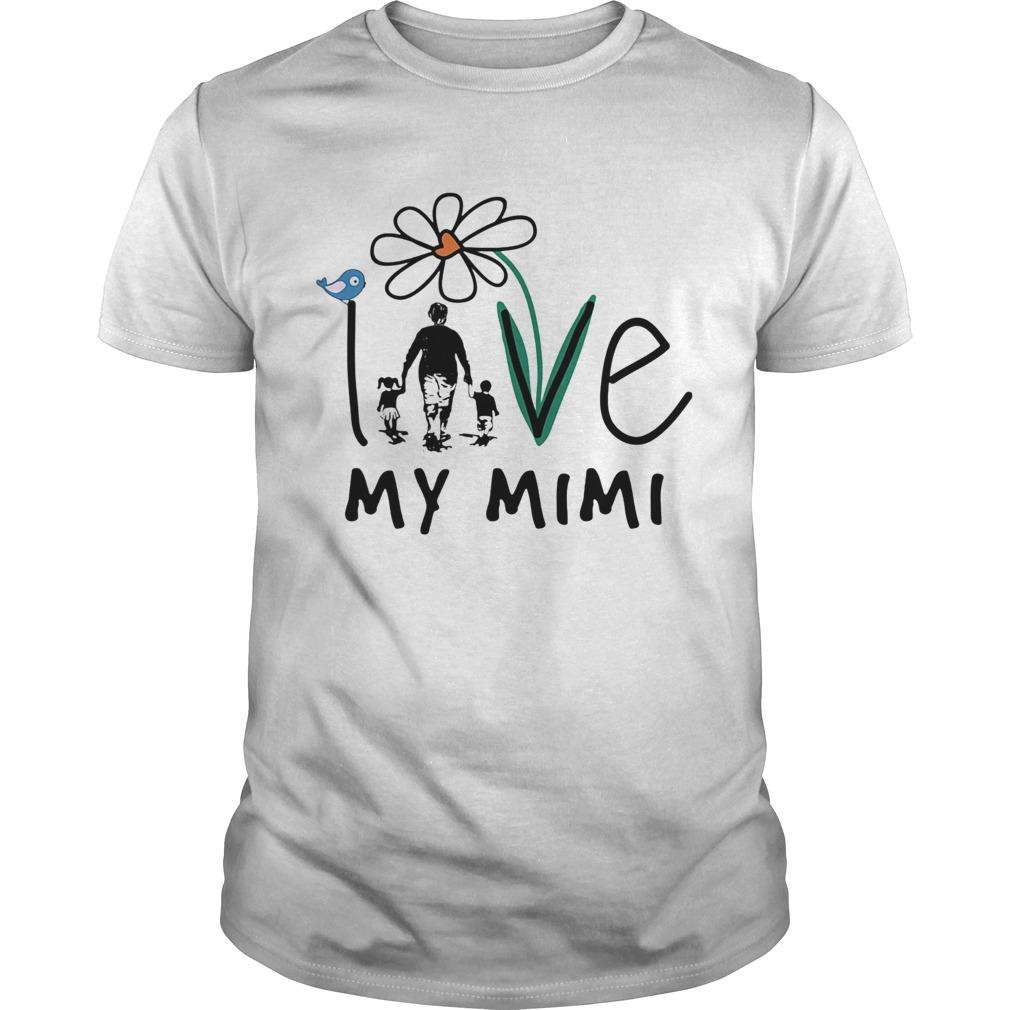 Love my mimi flower bird happy fathers day  Unisex