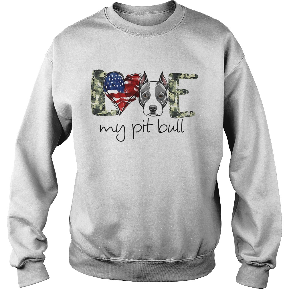 Love my pit bull heart American flag veteran Independence day  Sweatshirt