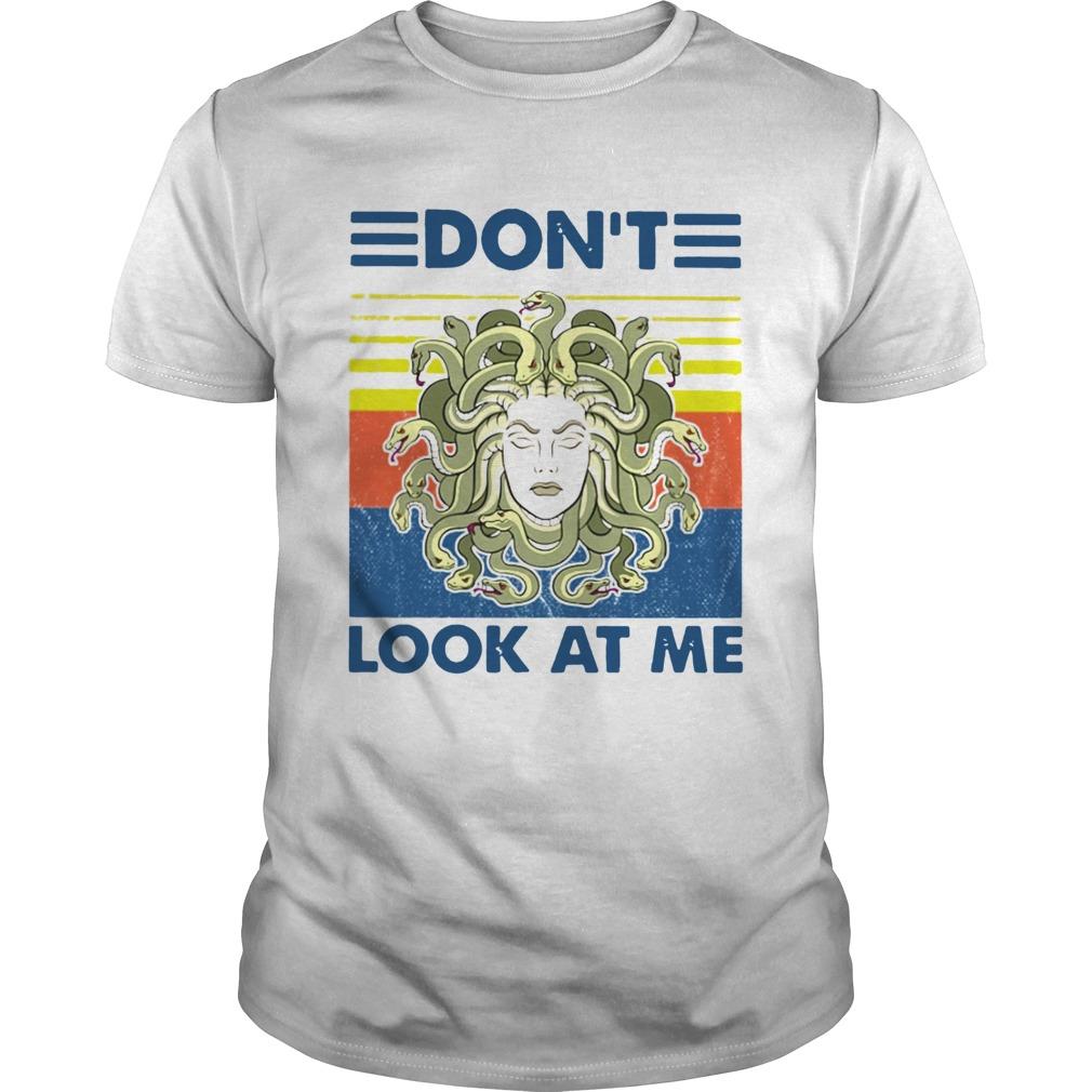 Medusa Dont Look At Me Vintage  Unisex