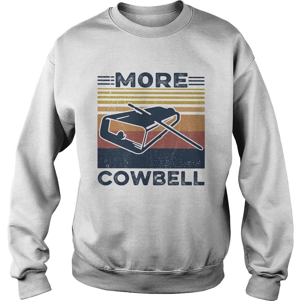 More cowbell vintage retro  Sweatshirt