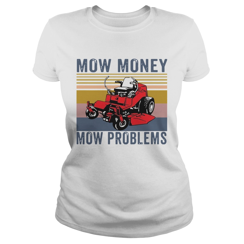 Mow Money Mow Problems Vintage  Classic Ladies