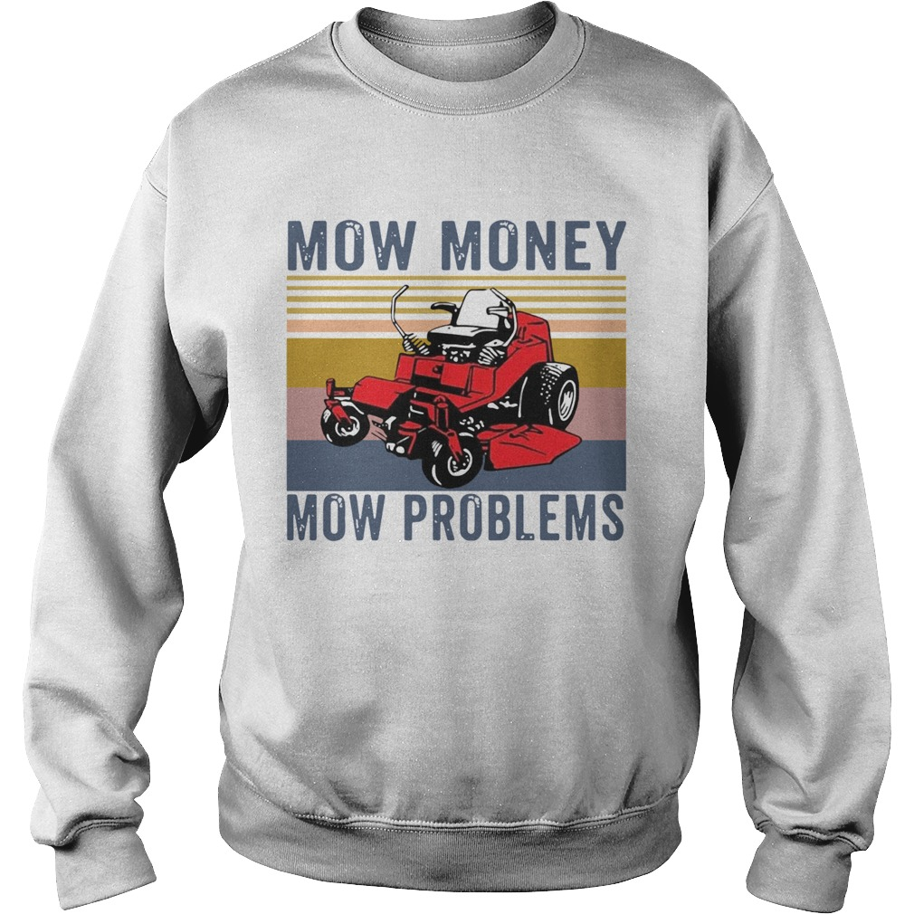 Mow Money Mow Problems Vintage  Sweatshirt