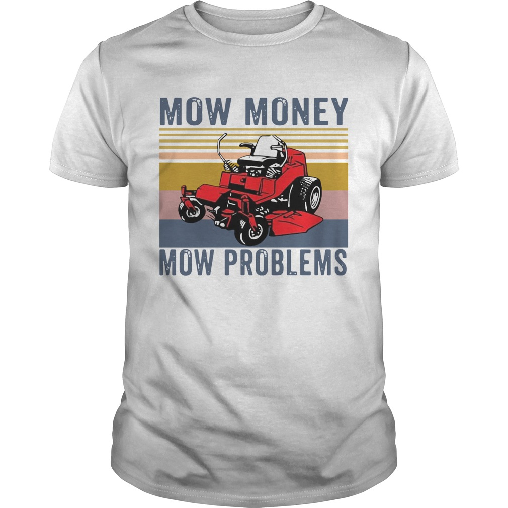 Mow Money Mow Problems Vintage  Unisex