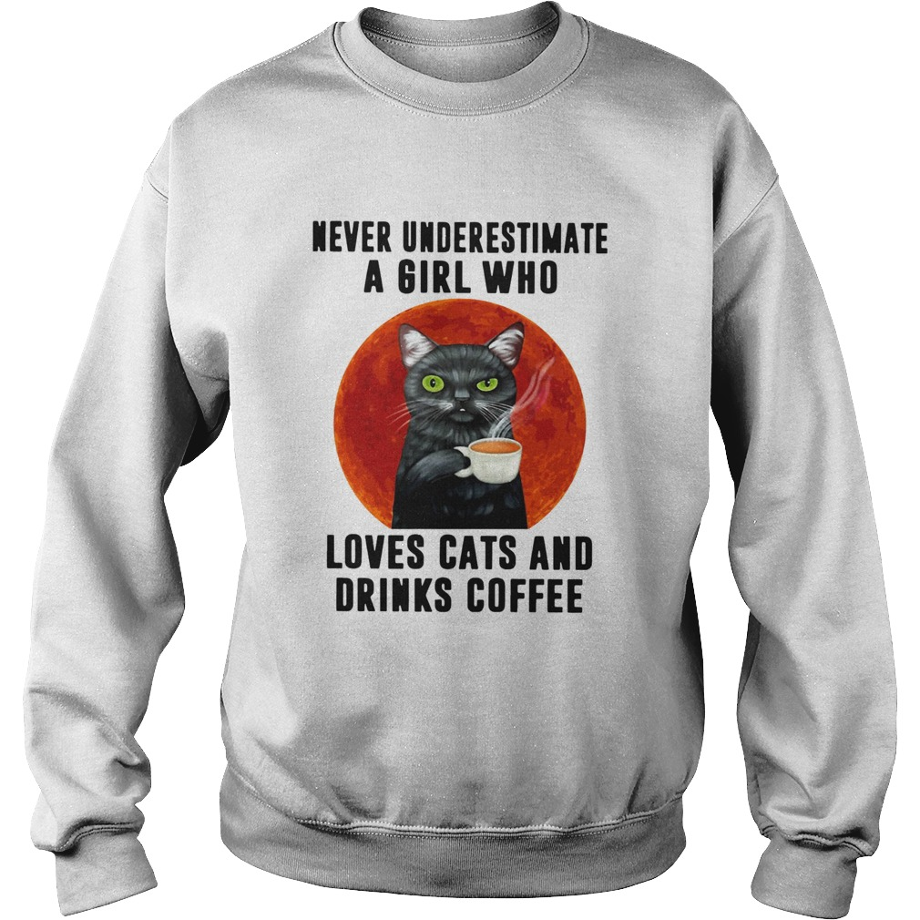 Never Underestimate A Girl Who Loves Cats And Drinks Coffee Moon  Sweatshirt
