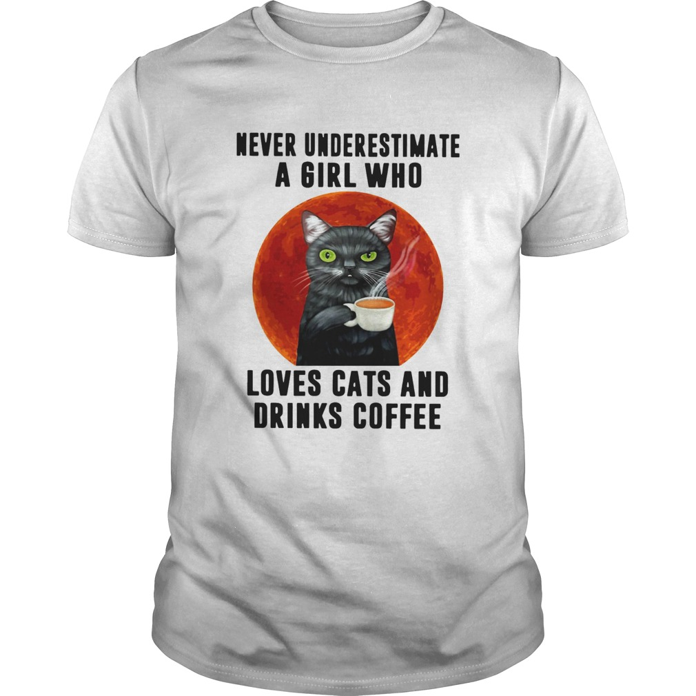 Never Underestimate A Girl Who Loves Cats And Drinks Coffee Moon  Unisex