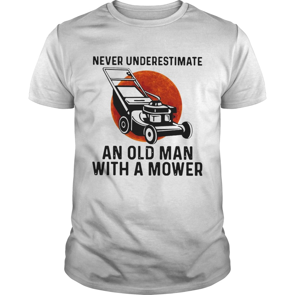 Never Underestimate An Old Man With A Mower Moon  Unisex