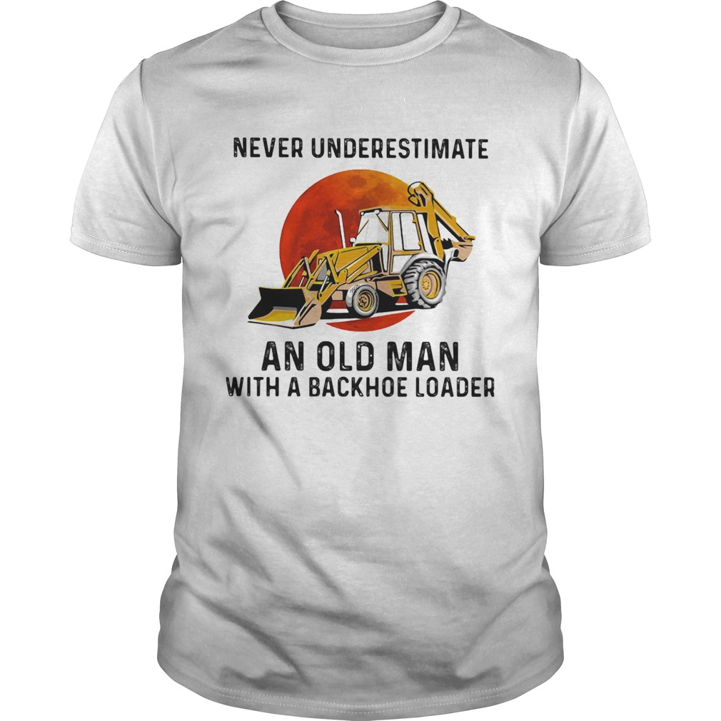 Never underestimate an old woman with a backhoe loader sunset  Unisex