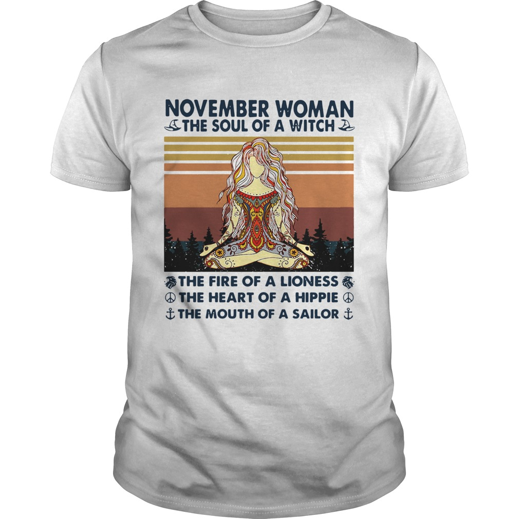 November Woman The Soul Of A Witch The Fire Of A Lioness The Heart Of A Hippie The Mouth Of A Sailo Unisex