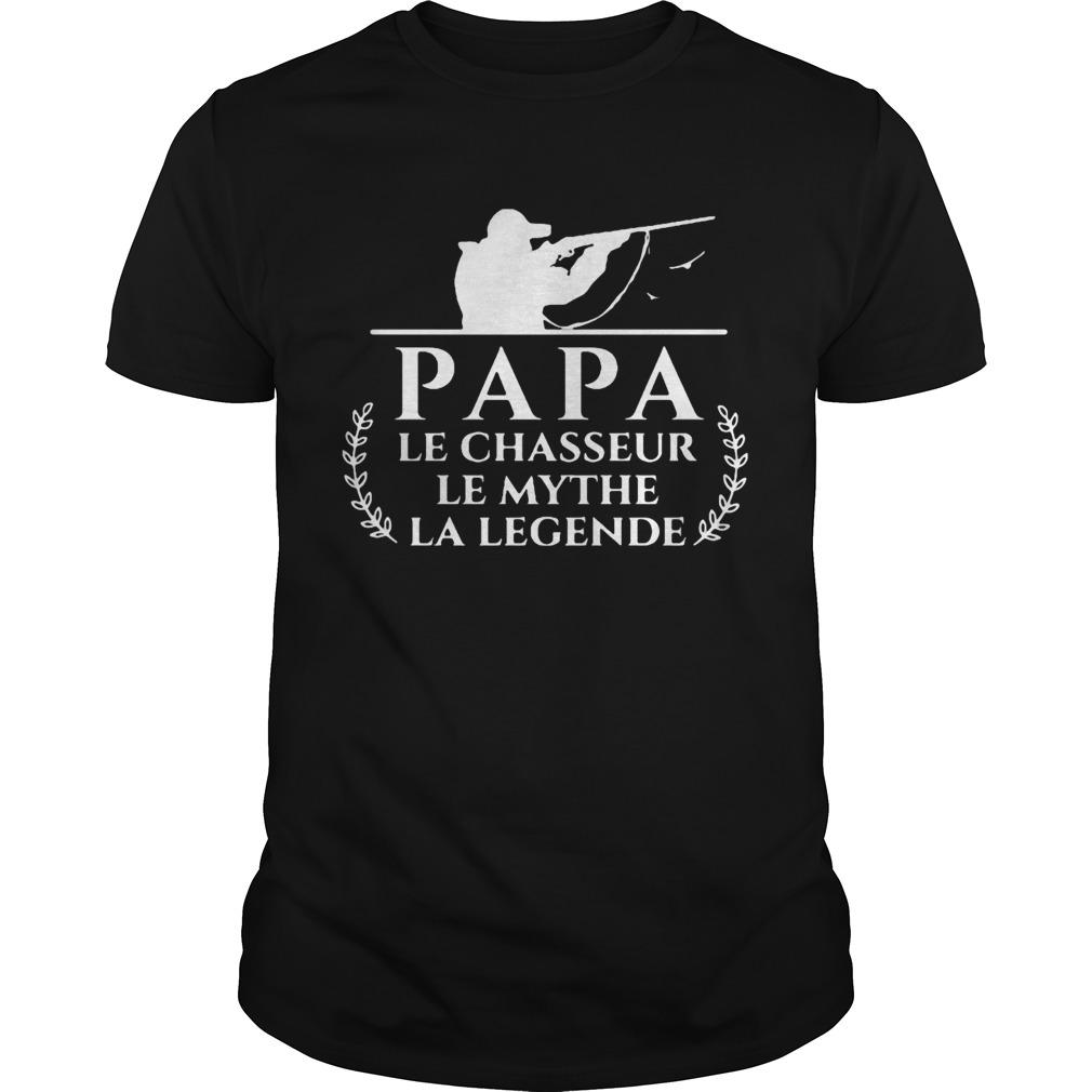 Papa le chasseur le mythe la legende hunting  Unisex