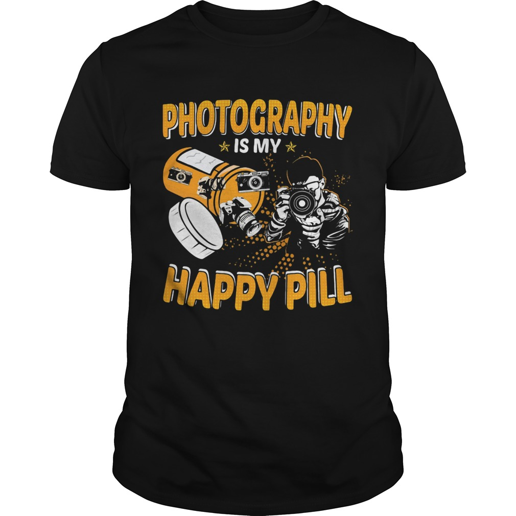 Photography Is My Happy Pill  Unisex