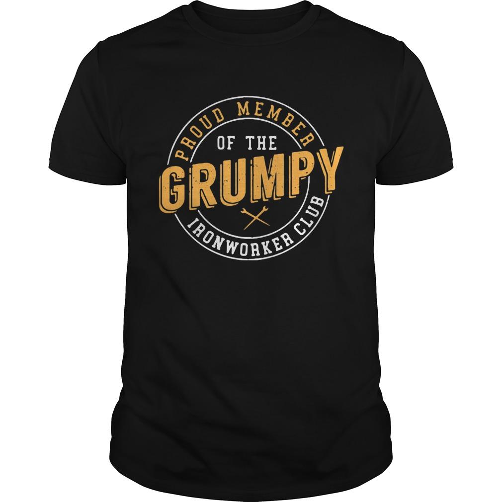 Proud member of the grumpy ironworker club  Unisex