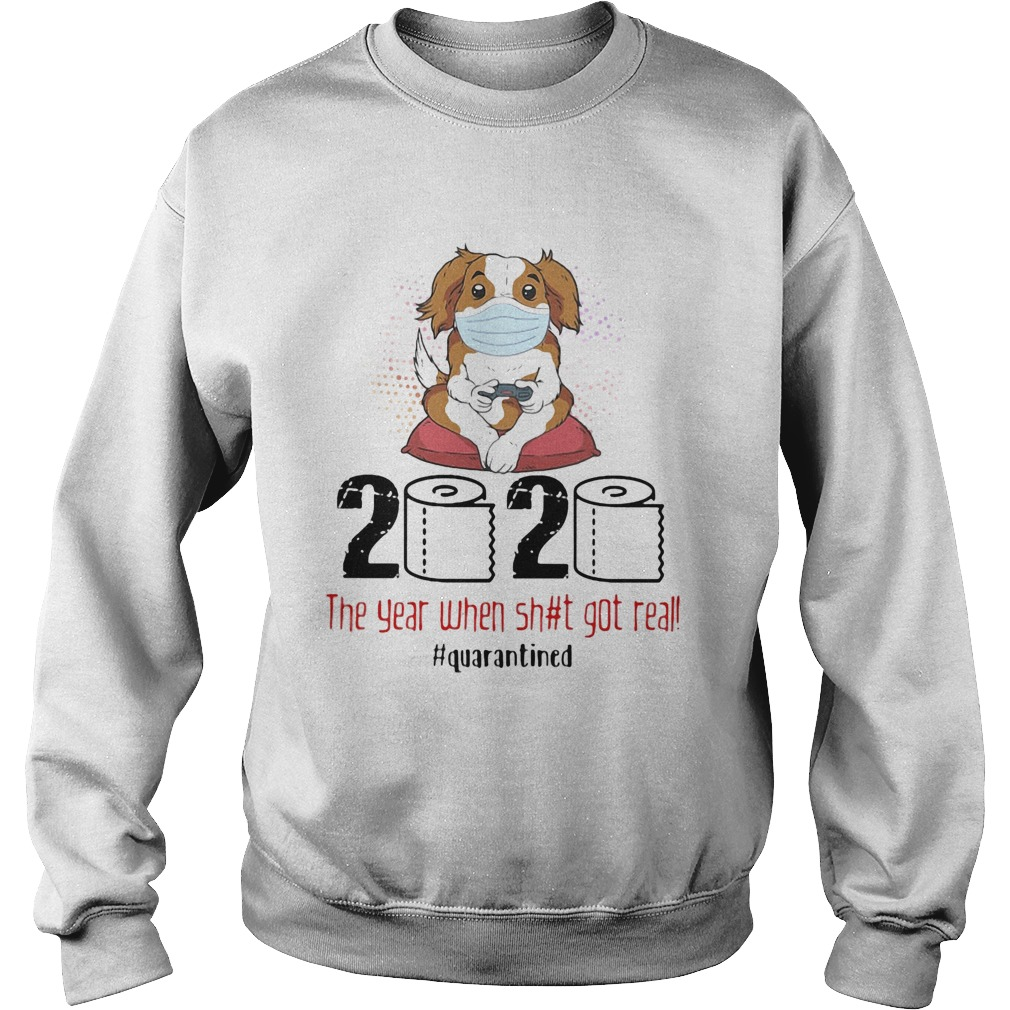 Puppy dog mask 2020 the year when shit got real quarantined toilet paper  Sweatshirt