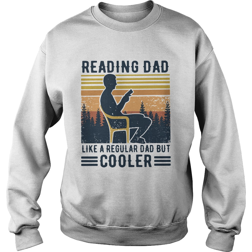 Reading Dad Like A Regular Dad But Cooler Vintage  Sweatshirt