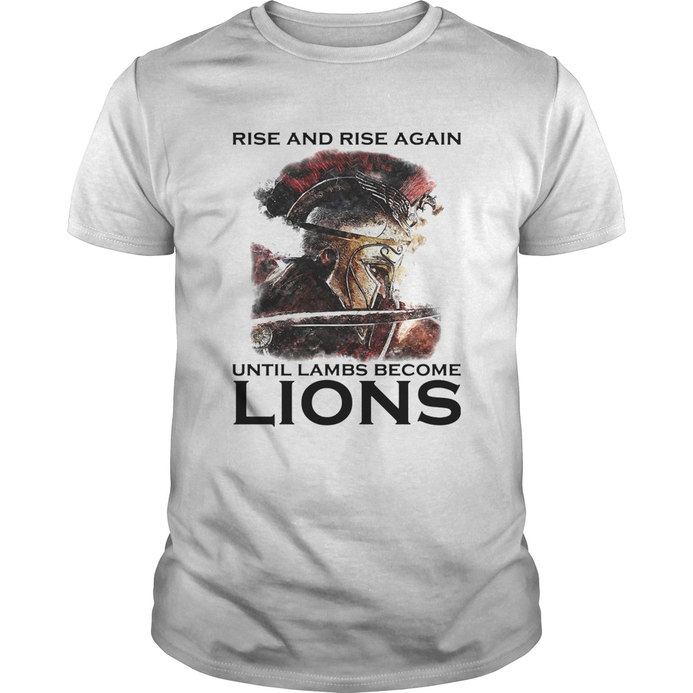 Rise And Rise Again Until Lambs Become Lions Combatant  Unisex
