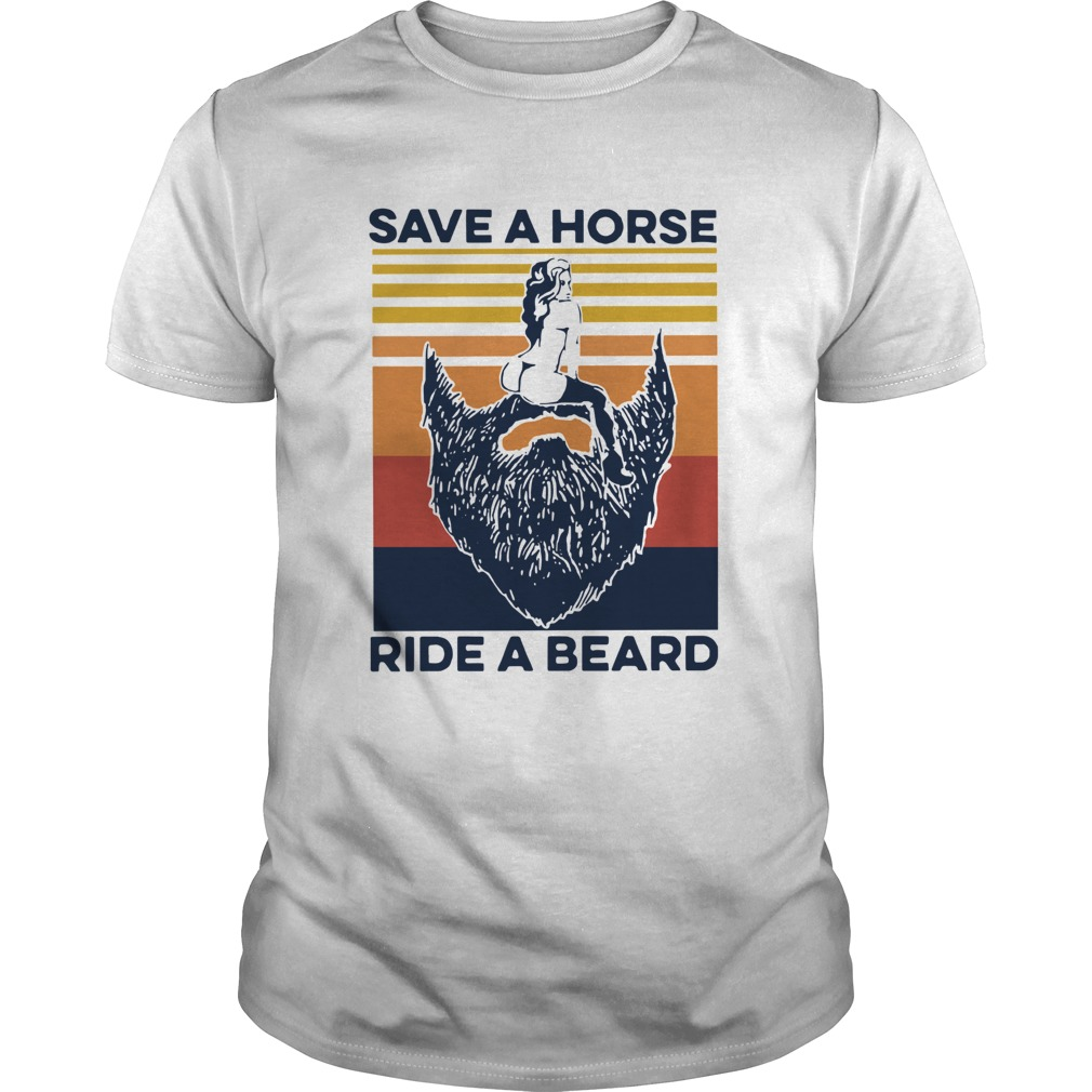 Save A Horse Ride A Beard Vintage  Unisex