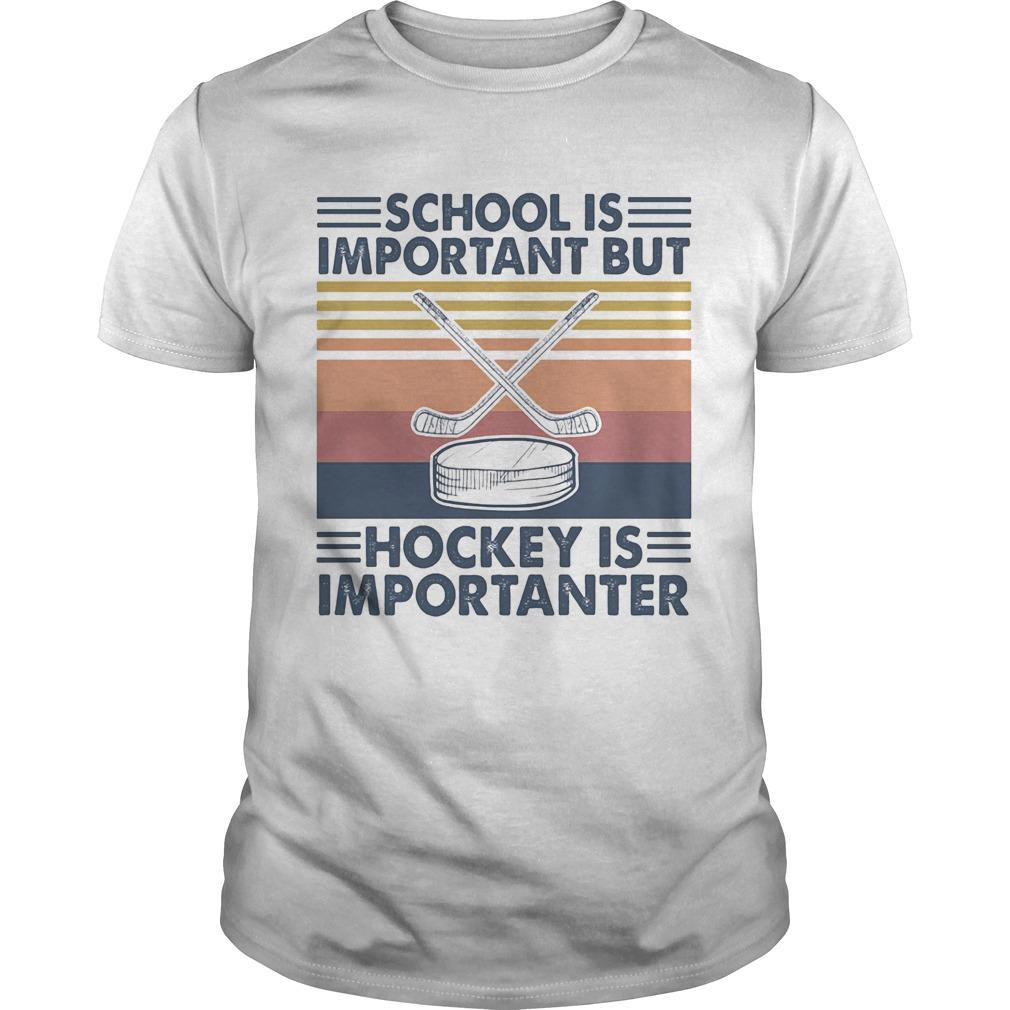 School is important but hockey is importanter vintage retro  Unisex
