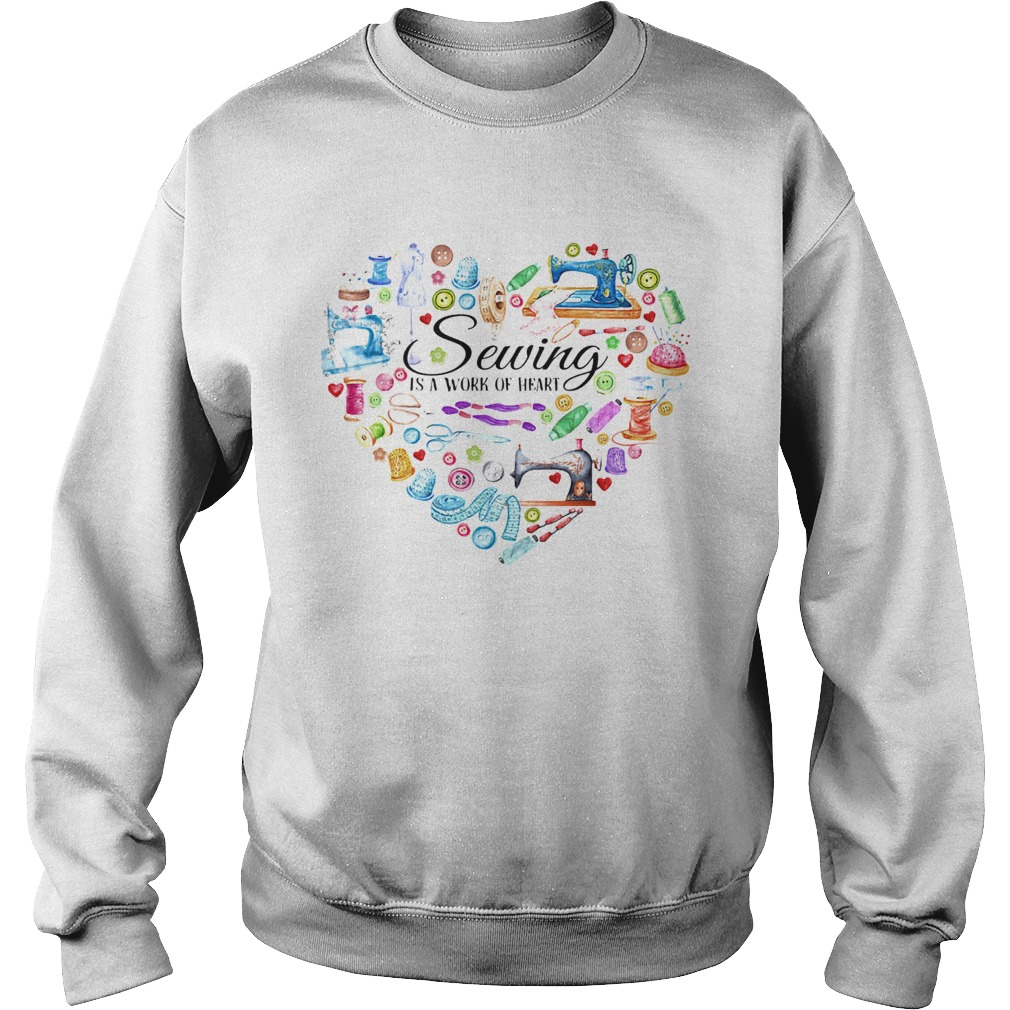 Sewing is a work of heart  Sweatshirt