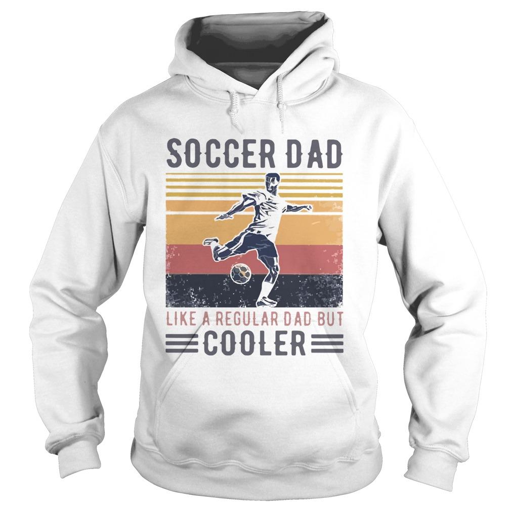 Soccer Dad Like A Regular Dad But Cooler Vintage  Hoodie