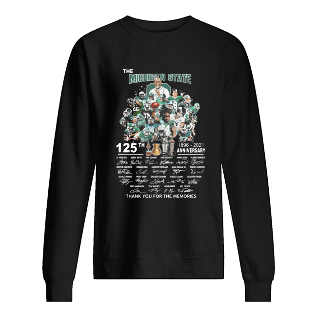 The Michigan state spartans football 125th anniversary 1896 2021 thank you for the memories signatures  Unisex Sweatshirt
