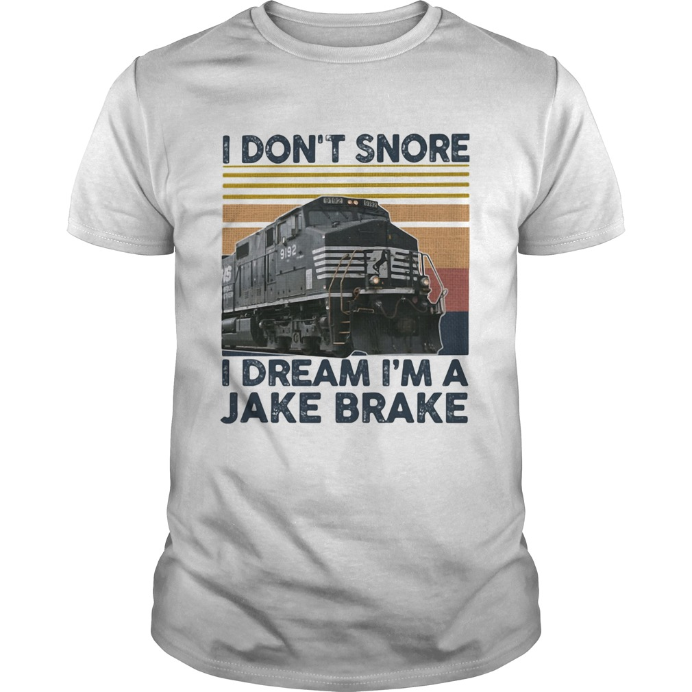 Train i dont snore i dream im a jake brake vintage retro  Unisex