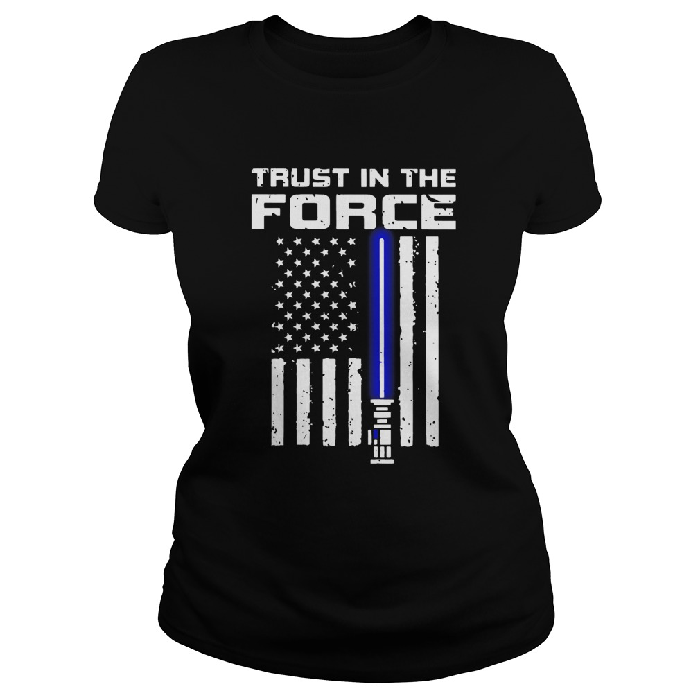 Trust In The Force American Blue Lightsaber Police Flag  Classic Ladies