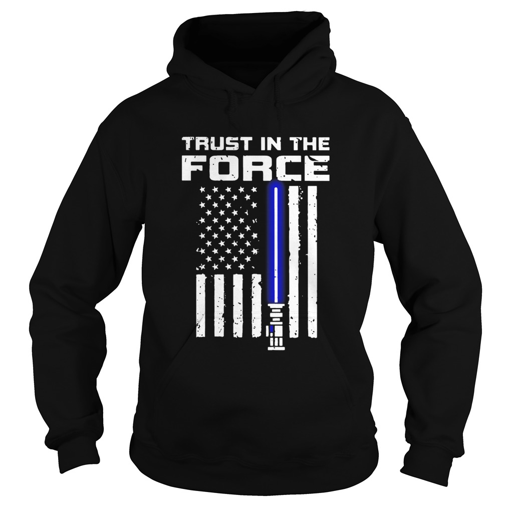 Trust In The Force American Blue Lightsaber Police Flag  Hoodie