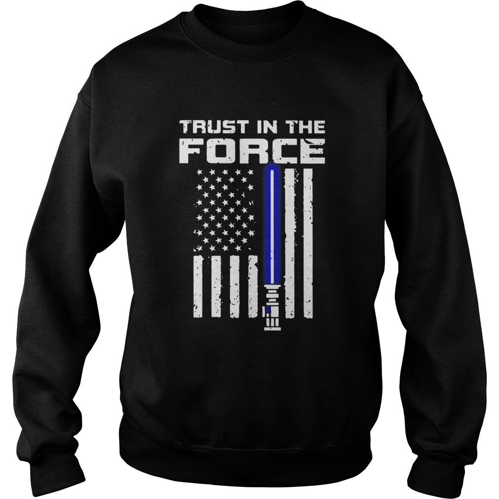 Trust In The Force American Blue Lightsaber Police Flag  Sweatshirt