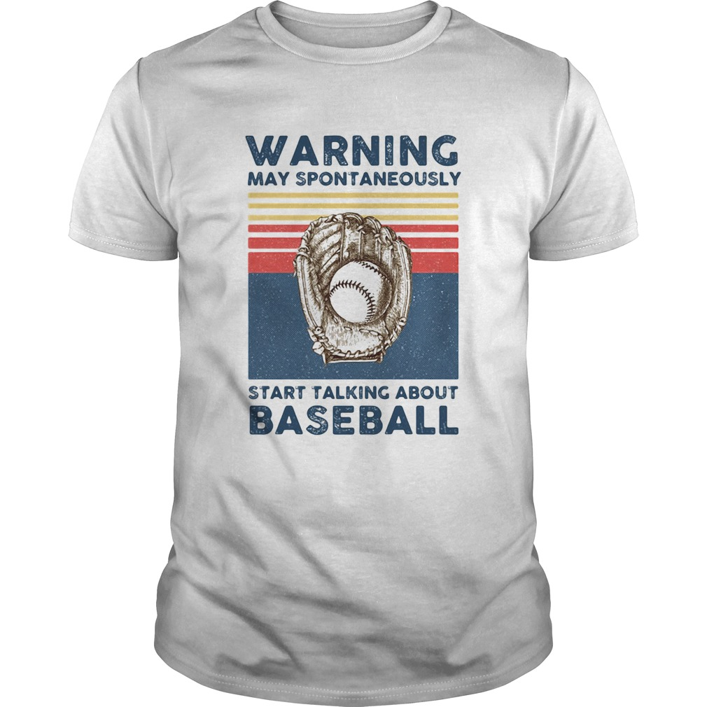 Warning may spontaneously start talking about baseball vintage retro  Unisex
