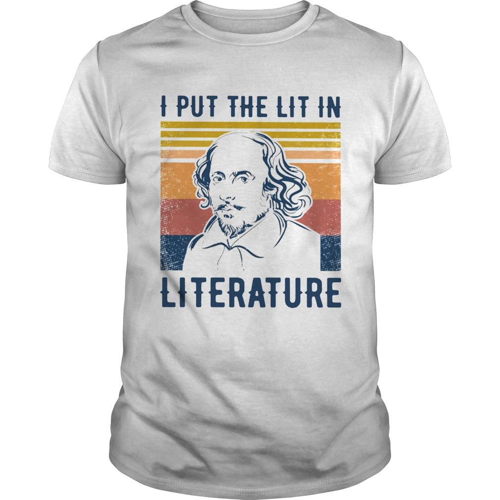 William Shakespeare I Put The Lit In Literature Vintage  Unisex