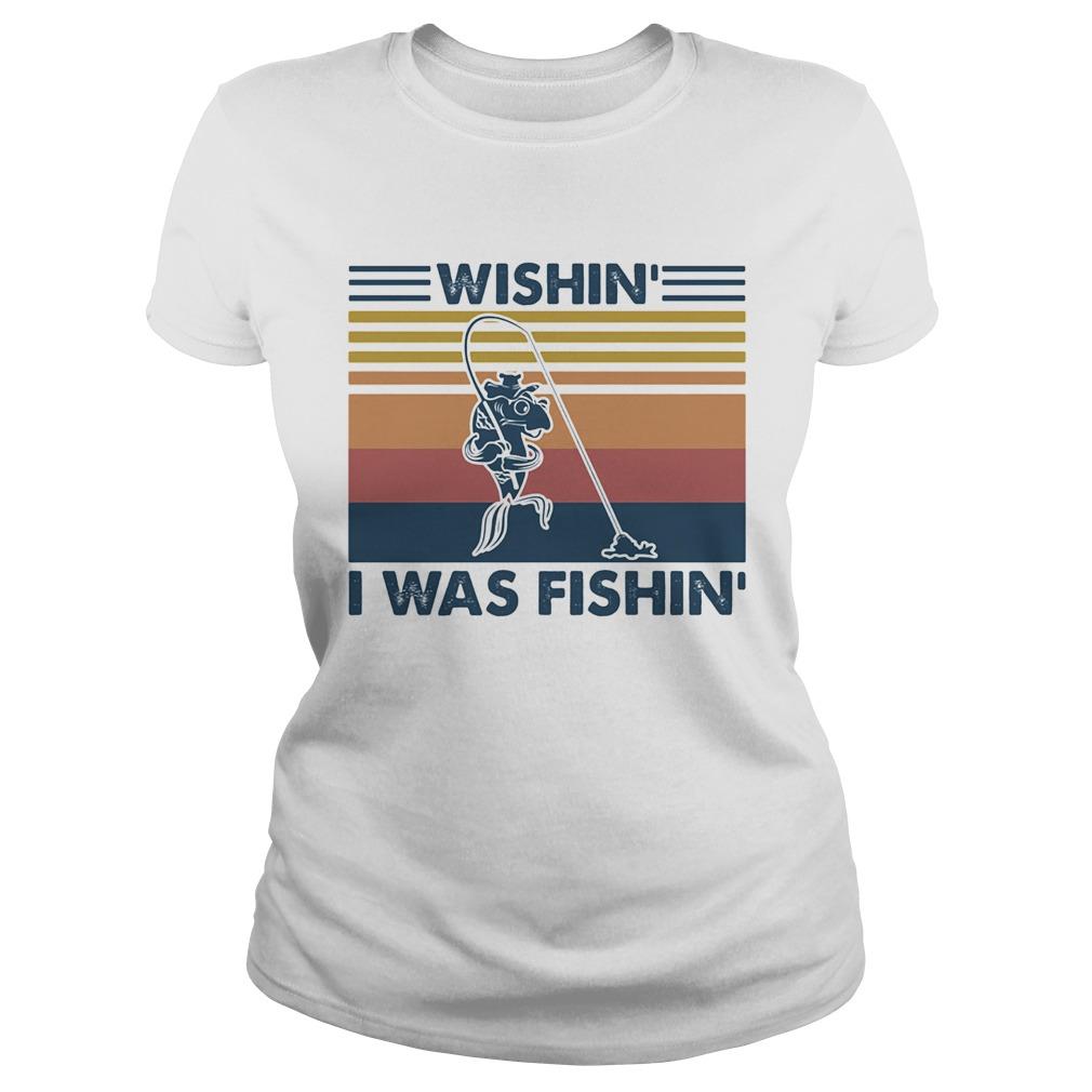 Wishin I Was Fishin Fishing Vintage Retro  Classic Ladies