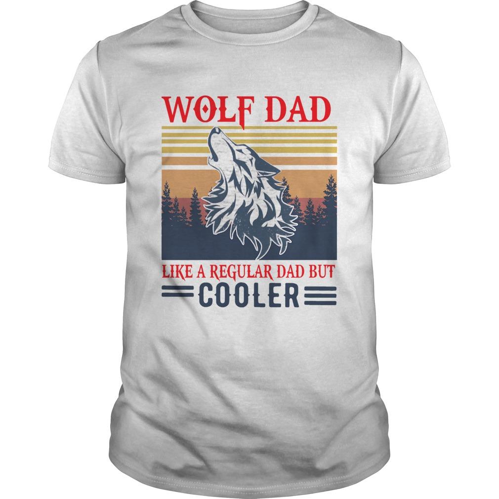 Wolf Dad Like A Regular Dad But Cooler Vintage  Unisex