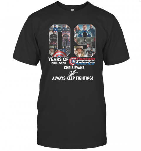 09 Years Of 2011 2020 Captain America Chris Evans Always Keep Fighting Signature T-Shirt Classic Men's T-shirt