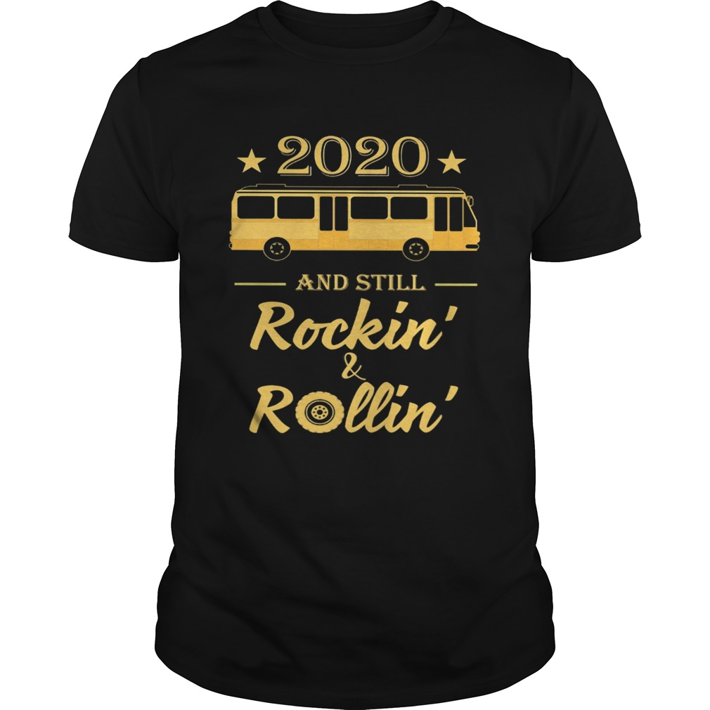 2020 And Still Rockin And Rollin Bus Star Unisex