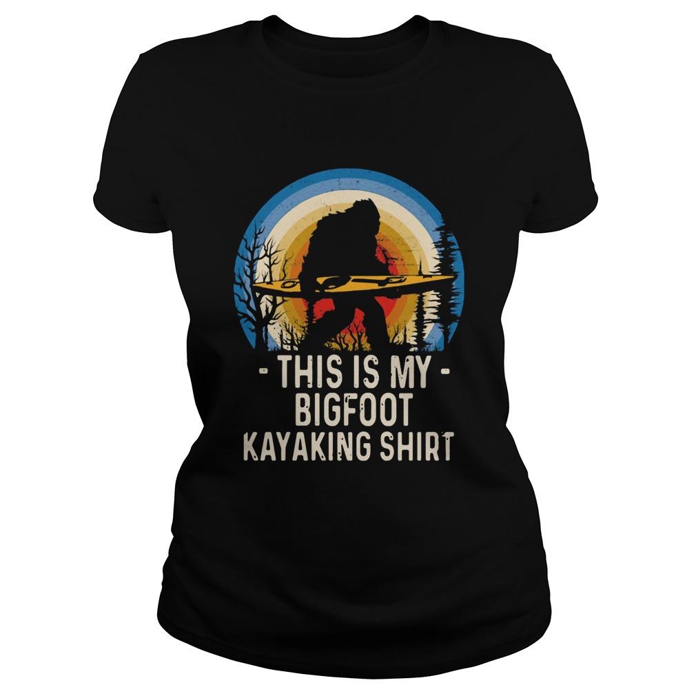 Bigfoot This Is My Bigfoot Kayaking  Classic Ladies