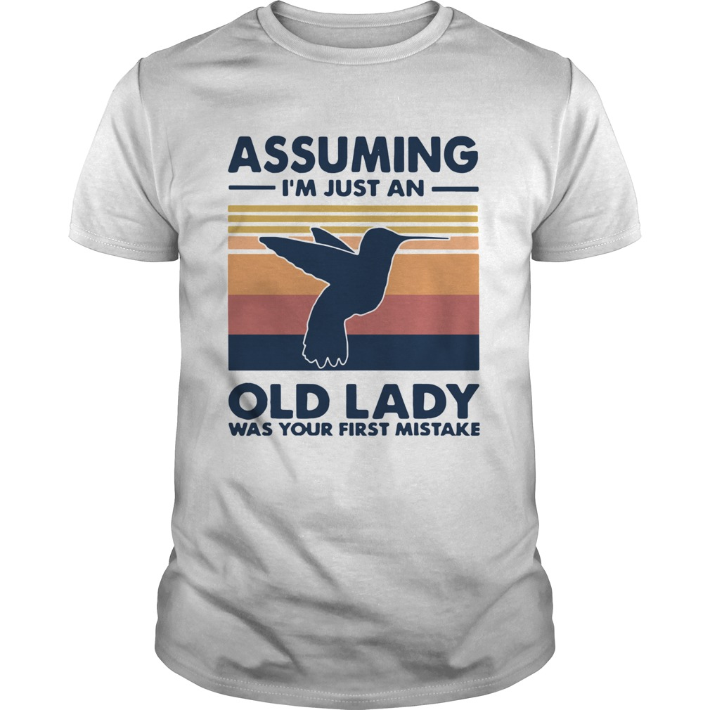 Bird assuming im just an old lady was your first mistake vintage  Unisex