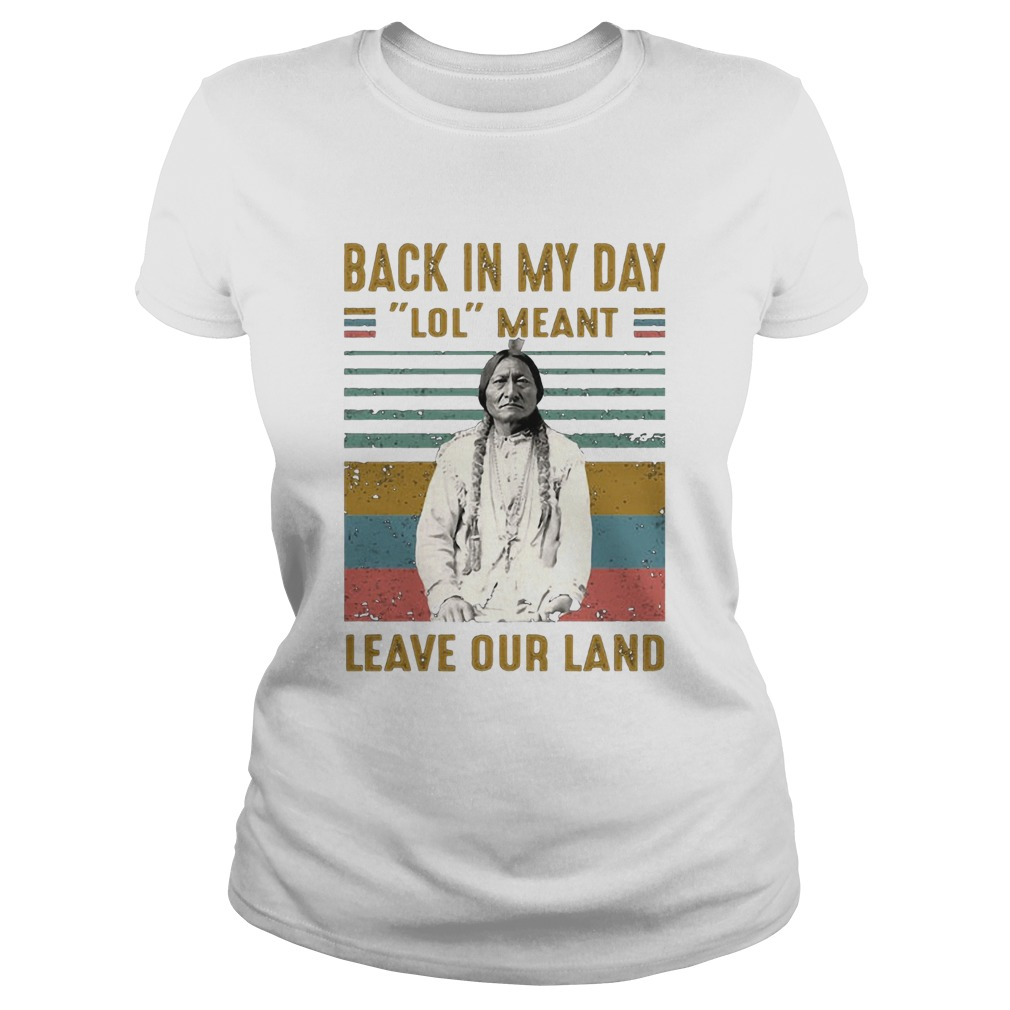 Black In My Day Lol Meant Leave Our Land Vintage Retro Classic Ladies