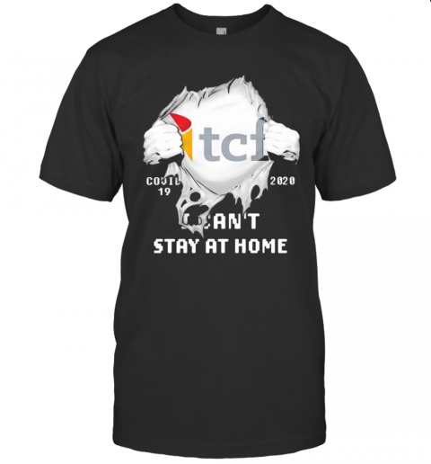 Blood Insides Tcf Covid 19 2020 I Can'T Stay At Home T-Shirt Classic Men's T-shirt
