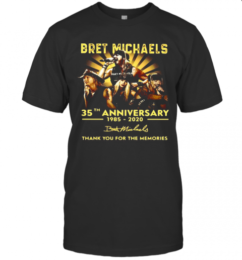 Bret Michaels 35Th Anniversary 1985 2020 Thank You For The Memories Signature T-Shirt Classic Men's T-shirt
